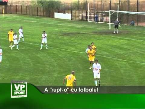 """A """"rupt-o"""" cu fotbalul"""