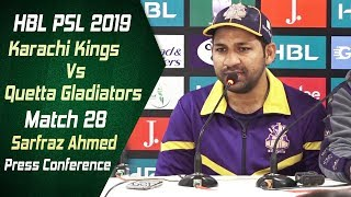 Match 28 - Post Match Press Conference: Karachi Kings Vs Quetta Gladiators | Sarfraz Ahmed