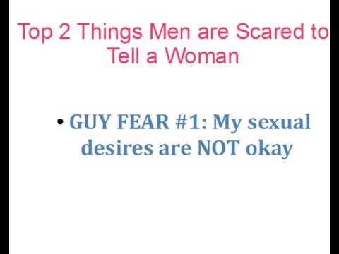 Relationship Advice For Women: Discover The Top Two Things Men Are Scared To Tell Women