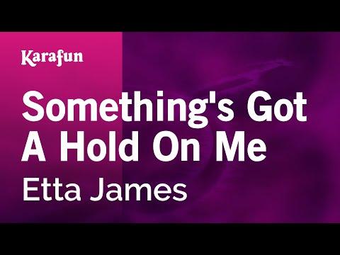 Karaoke Something's Got A Hold On Me - Etta James *