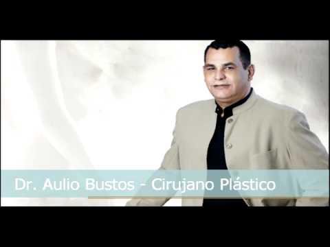 Aulio Enrique Bustos Díaz  Cirujano plástico