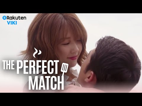 The Perfect Match - EP 22 | Kiss [Eng Sub]