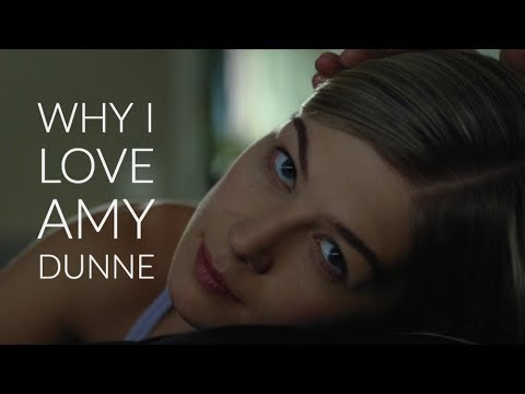 Gone Girl  - Why I Love Amy Dunne