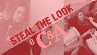 Os Bastidores da Nossa Campanha para a C&A | Steal The Look