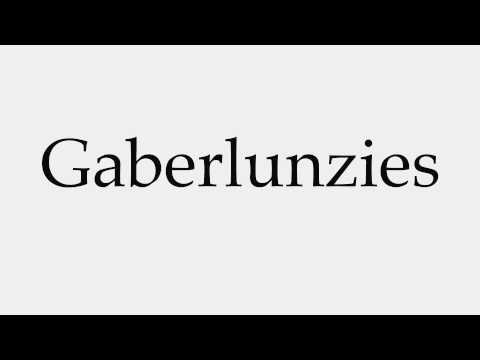 How to Pronounce Gaberlunzies