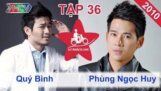 Quý Bình vs. Phùng Ngọc Huy | LỮ KHÁCH 24H | Tập 36 | 211110