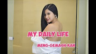 Download Video MY DAILY LIFE | MENG-GEMASH-KAN MP3 3GP MP4