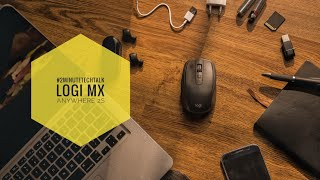 Logi MX Anywhere 2S.  Senjata Andalan!