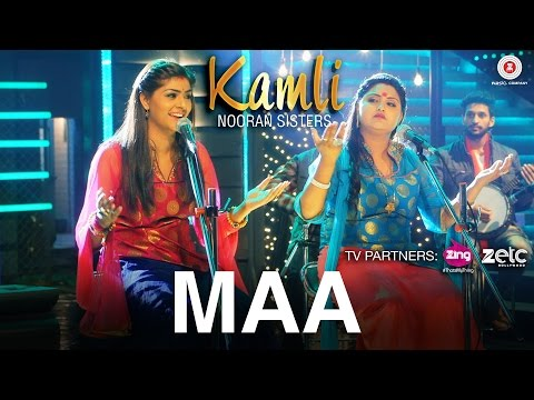 Maa - Music Video | Kamli | Nooran Sisters
