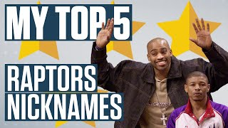 What Are The Top 5 Raptors Nicknames Of All-Time? | My Top 5 by Sportsnet Canada