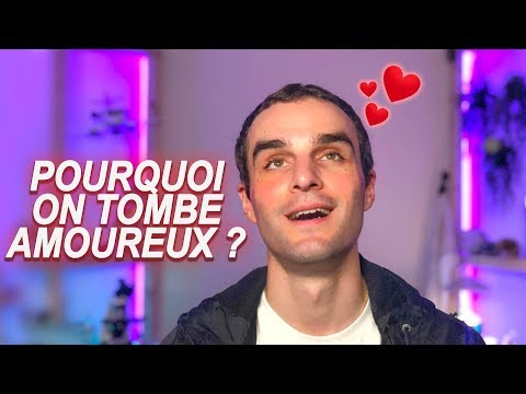 POURQUOI ON TOMBE AMOUREUX ?