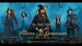 PIRATES OF THE CARIBBEAN 5 | Dead Men Tell No Tales (2017) | Jack Sparrow Movie Full Behind HD
