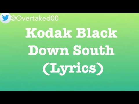 Kodak Black - Down South (Lyrics)