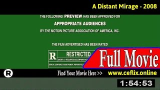 Watch A Distant Mirage 2008 Full Movie Online