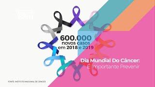 Dia Mundial Do Câncer: É Importante Prevenir