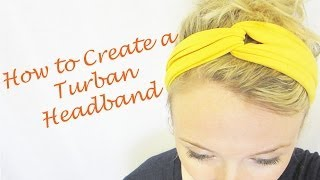 Part 1 of Headband Series: How to Create a Turban Headband - YouTube