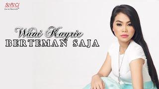 Download lagu Wani Kayrie Berteman Saja Mp3