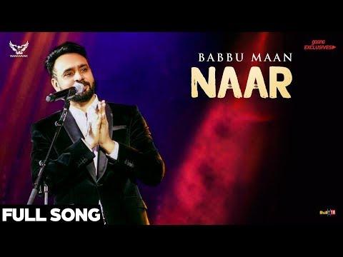 Video Babbu Maan - Naar (Full Song) | Ik C Pagal | Latest Punjabi Songs 2018 download in MP3, 3GP, MP4, WEBM, AVI, FLV January 2017