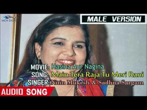 Video Main Tera Raja Tu Meri Rani Male Hindi Song   Hasina Aur Nagina Albums   Superhit Romantic Songs download in MP3, 3GP, MP4, WEBM, AVI, FLV January 2017