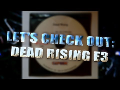Dead Rising - Let's Check out the E3 2006 Beta!