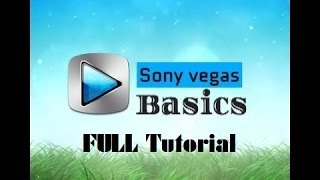 Sony Vegas Pro 13 FULL Tutorial For Gaming Videos