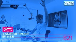 Armin van Buuren - Live @ A State Of Trance Episode 821 (#ASOT821) 2017
