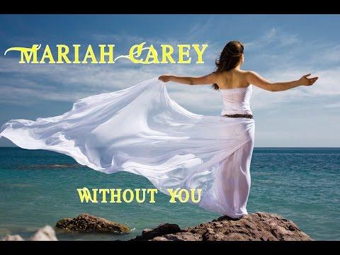 Mariah Carey 💘 Without You (Tradução)