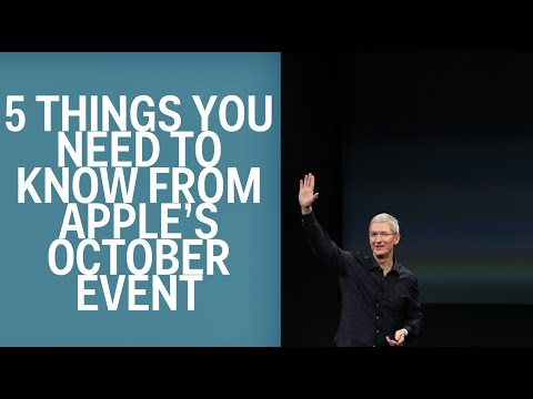 5 Things You Need To Know About Apple's October Event