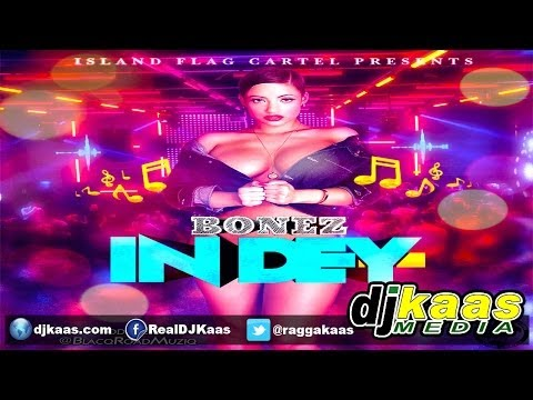 Bonez - In Dey (July 2014) Blacq Road Musiq | Dancehall | Reggae