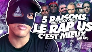 Video 5 RAISONS QUI FONT QUE LE RAP US C'EST MIEUX.. (OU PAS) - MASKEY MP3, 3GP, MP4, WEBM, AVI, FLV Juli 2017