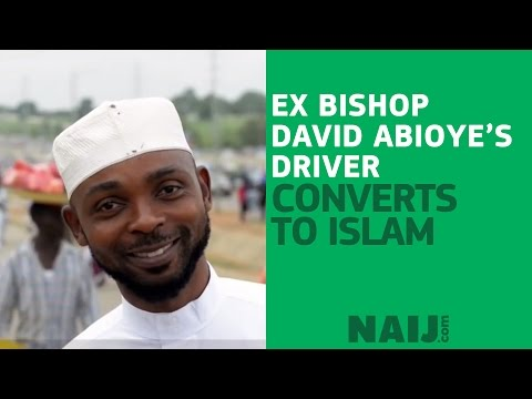 Ex Bishop David Abioye's Driver Quits Living Faith Church, Converts To Islam