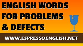 Problems and Defects Vocabulary