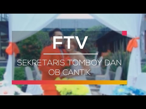 FTV SCTV - Sekretaris Tomboy Dan OB Cantik