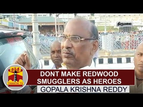 Dont-Make-Redwood-Smugglers-as-Heroes--Gopala-krishna-Reddy-Thanthi-TV