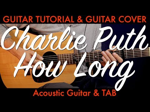 (Charlie Puth – How Long Guitar Tutorial Lesson...- 12 minutes.)