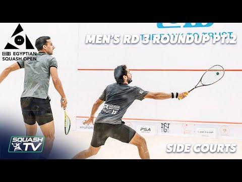 Squash: CIB Egyptian Open 2021 - Men's Rd 3 Side Court Roundup [Pt.2]