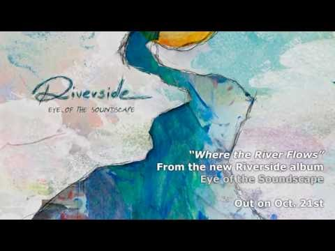 RIVERSIDE -  Where The River Flows (Album Track) online metal music video by RIVERSIDE