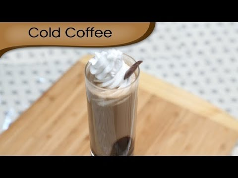 Cold Coffee – Iced Coffee – Cold Beverage Recipe By Ruchi Bharani