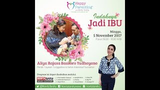 Tips Parenting Happy Parenting with Novita Tandry Episode 41 : Indahnya Jadi Ibu