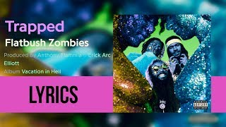 Flatbush Zombies - 'TRAPPED' (Lyricsed)
