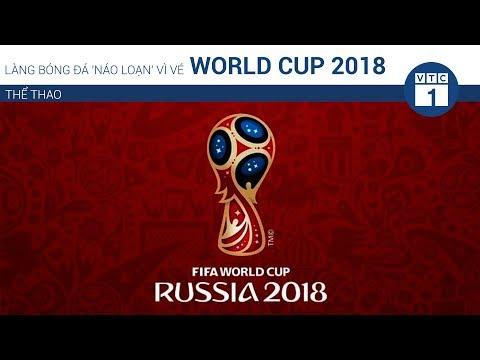 Làng bóng đá 'náo loạn' vì vé World Cup 2018 | VTC1 - Thời lượng: 69 giây.