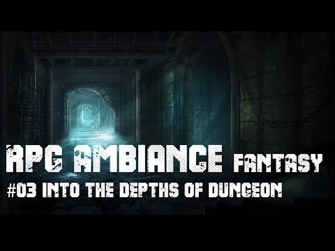 Rpg Ambiance Fantasy #03 Into The Depths Of Dungeon - 2 Hours In A Dark Castle