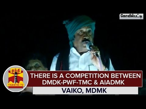 There-is-a-Competition-between-DMDK-PWF-TMC-Alliance-and-AIADMK--Vaiko--Thanthi-TV