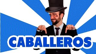 Caballeros - El Marketing del Amor