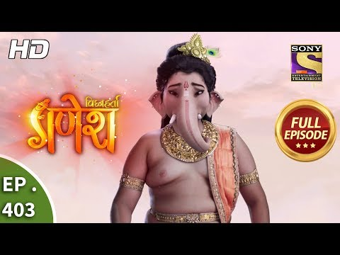 Vighnaharta Ganesh - Ep 403 - Full Episode - 7th March, 2019