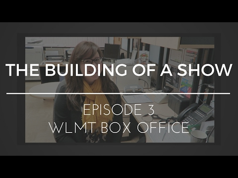 The Building of a Show : Episode 3 - WLMT Box Office