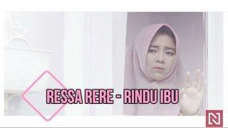 Download Lagu Ressa Rere - Rindu Ibu (Review and Song) Mp3