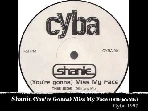 Shanie  - (You're Gonna) Miss My Face (Dillinja's Mix)