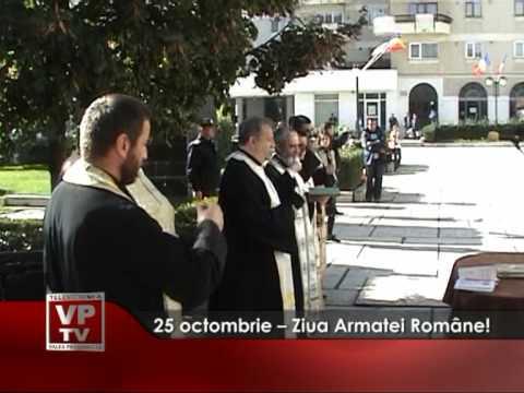 25 octombrie – Ziua Armatei Române!