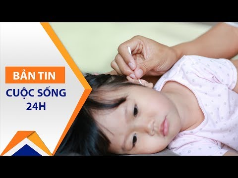 Thận trọng khi ngoáy tai cho trẻ bằng tăm bông   VTC1 - Thời lượng: 4 phút, 15 giây.